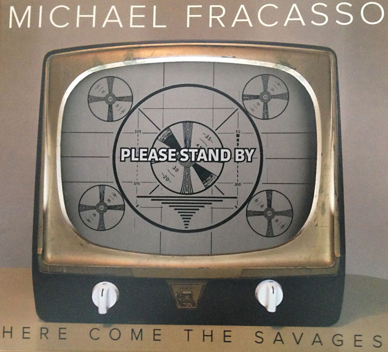 here come the savages by Michael Fracasso