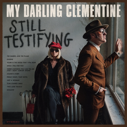 My Darling Clementine Still Testifying