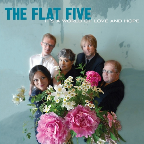 the flat five its a world of love and hope